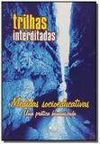 Trilhas interditadas - medias socioeducativas - Leitura