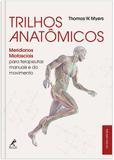 Trilhos anatômicos - Meridianos miofasciais para terapeutas manuais e do movimento