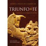 Triunfo da Fé - Heber De Campos Jr. - 9788581320335