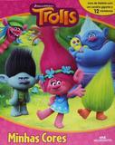 Trolls - Minhas Cores