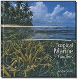 Tropical marine gardens - Metalivros