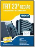 TRT 23a REGIAO: MATO GROSSO - TECNICO JUDICIARIO, - Alfacon