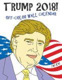 Trump 2018! Off-Color Wall Calendar - Gumdrop press