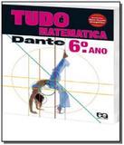 TUDO E MATEMATICA - 6o ANO - Atica (didaticos)