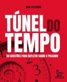 Túnel do tempo - 50 questões para refletir sobre o passado