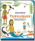 Tupiliques: herancas indigenas no portugues do bra - Moderna - paradidaticos