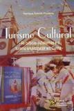 Turismo cultural - as culturas subalternas e o turismo emancipador em cunha - Cabral ed