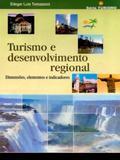 Turismo e Desenvolvimento Regional-Dimensões,Elementos e Indicadores - Educs