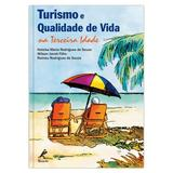 Turismo e Qualidade de Vida na Terceira Idade  1ª EDIÇÃO - Editora manole