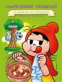 Turma da Mônica - clássicos Ilustrados novo - Chapeuzinho Vermelho