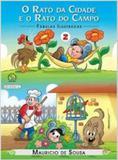 Turma da monica - fabulas ilustradas - o rato da cidade e o rato do campo - Girassol