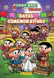 Turma da Mônica - Saiba Mais: Datas Comemorativas - Mauricio de sousa
