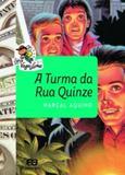 Turma Da Rua Quinze, A - Editora atica s/a