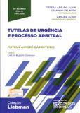 Tutela de Urgência e Processo Arbitral - Coleção Liebman - Rt - revista dos tribunais