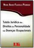 Tutela Jurica dos Dtos de Personalidade - Ltr editora