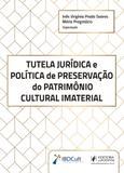 Tutela Júridica e Política de Preservação do Patrimônio Cultural Imaterial - Juspodivm