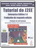 Tutorial do J2EE: Enterprise Edition 1.4.Traduzido da segunda edicão (2005) - Ciencia moderna
