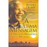 Ultima Mensagem De Nelson Mandela, A - Irh press do brasil editora
