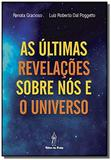 Ultimas revelacoes sobre nos e o universo, as - autores