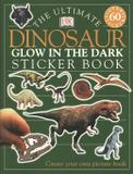 Ultimate dinosaur sticker book, the - Dorling kindersley