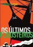 Ultimos flibusteiros, os - coleçao piratas das antilhas - Iluminuras