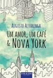 Um Amor, um Café e Nova York - Editora dplácido