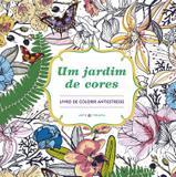 Um jardim de cores - Livro de colorir antiestresse