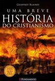Uma Breve Historia do Cristianismo - Fundamento