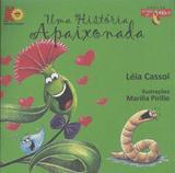 Uma História Apaixonada - Col. Histórias da Miroca - Cassol
