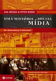 Uma história social da mídia - De Gutenberg à internet