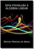 Uma introducao a algebra linear                 01 - Autor independente