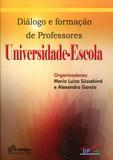 Universidade-Escola: Diálogo e Formação de Professores - Dp et alii editora