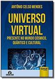 Universo virtual - presente no mundo cosmico, quan - Jurua