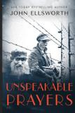 Unspeakable Prayers - John ellsworth author llc
