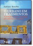 Urbano em Fragmentos, O - Annablume