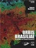 Urbis Brasiliae-O Labirinto das Cidades Brasileiras - Unb