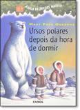 Ursos polares depois da hora de dormir - vol 12 - Farol literario (dcl)