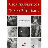 Usos terapêuticos da toxina botulínica - Novo conceito