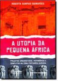 Utopia da pequena africa, a - Fgv editora