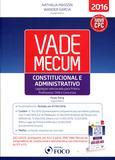 Vade Mecum Constitucional e Administrativo - Foco jurídico