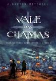 Vale Das Chamas - Vol 3 - Saga Da Terra Conquistada - Livro 3