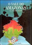 Vale do amazonas, o - Itatiaia editora