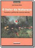 Valor da natureza, o: economia e politica dos recu - Garamond
