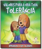 Valores para a vida toda: tolerancia - Blu editora