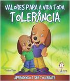 Valores Para Toda Vida - Tolerancia - Blu editora