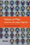 Values at play - valores em jogos digitais - Edgard blucher
