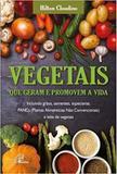 Vegetais que geram e promovem a vida - Paulinas