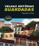Velhas Historias Guardadas - Editora do brasil