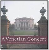 Venetian concert, a - E.a.r. books