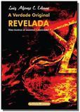 Verdade original revelada, a - histaria de aventu - Instituto memoria